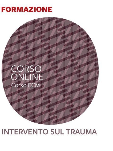 L'intervento sul trauma - 25 ECM - Corsi online - Erickson