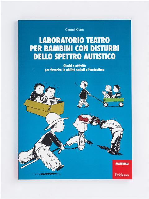 Laboratorio teatro per bambini con disturbi dello spettro autistico - Laboratori e attività in gruppo - Erickson
