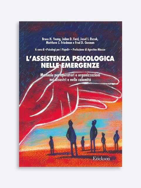 L'assistenza psicologica nelle emergenze - Psichiatra - Erickson