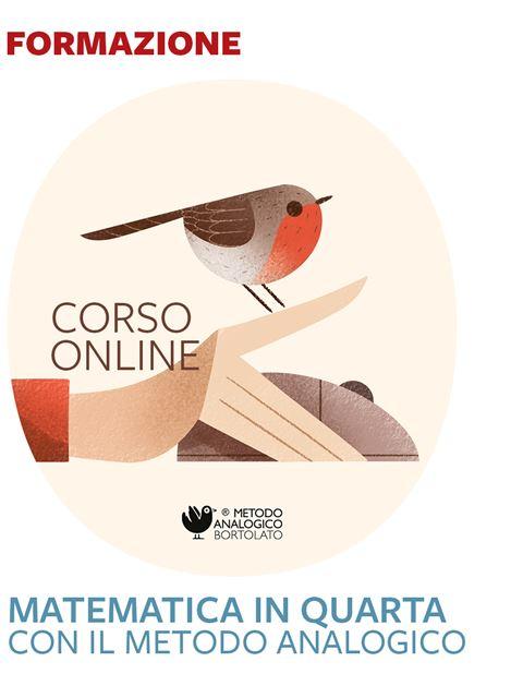 Matematica in classe quarta con il Metodo Analogico - Metodo Analogico Bortolato: libri per matematica e italiano - Erickson