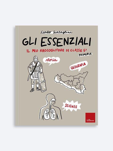 Gli essenziali - Classe quinta - Libri di didattica, psicologia, temi sociali e narrativa - Erickson