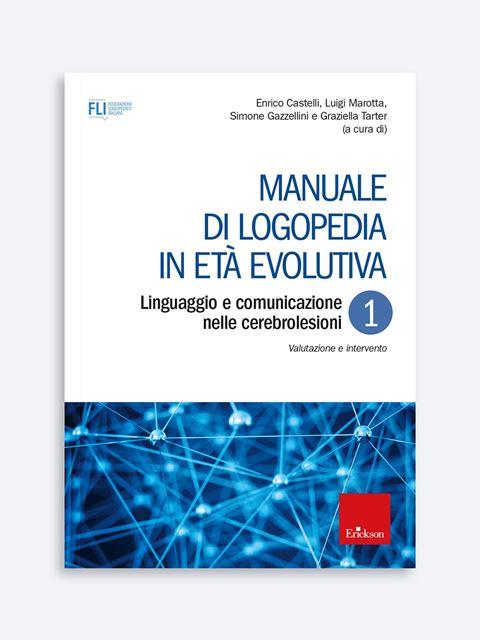 Manuale di logopedia in età evolutiva - Volume 1 - Libri sulla Difficoltà di Linguaggio – Erickson
