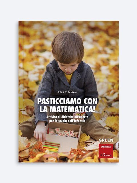 Pasticciamo con la matematica! - Libri di didattica, psicologia, temi sociali e narrativa - Erickson