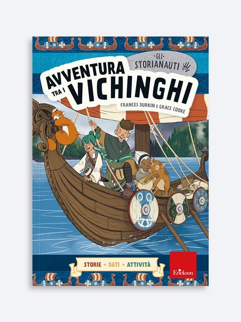 Gli STORIANAUTI - Avventura tra i vichinghi - Didattica: libri, guide e materiale per la scuola - Erickson