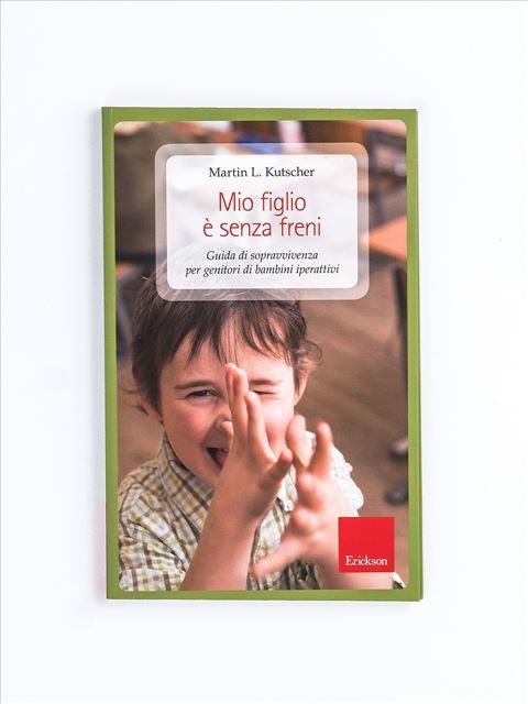 Mio figlio è senza freni - Libri - Erickson