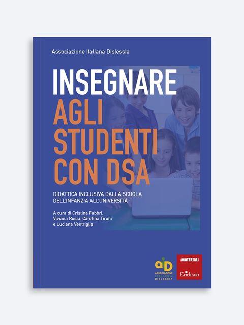 Insegnare agli studenti con DSA - Libri di didattica, psicologia, temi sociali e narrativa - Erickson