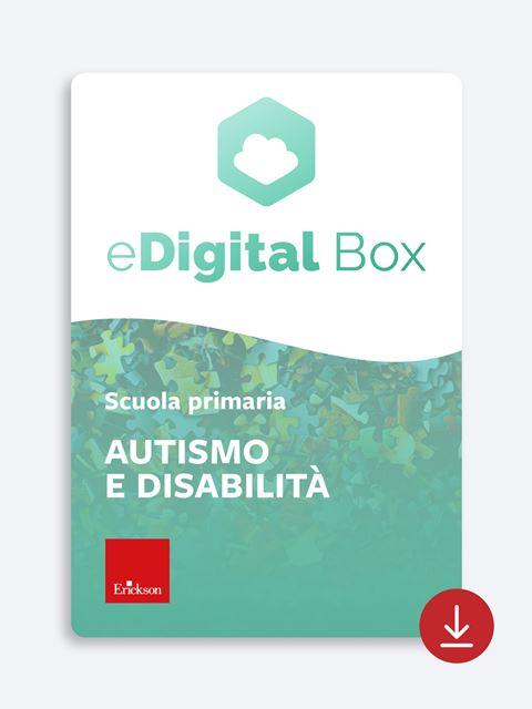 eDigital Box - autismo e disabilità - primaria - Didattica: libri, guide e materiale per la scuola - Erickson