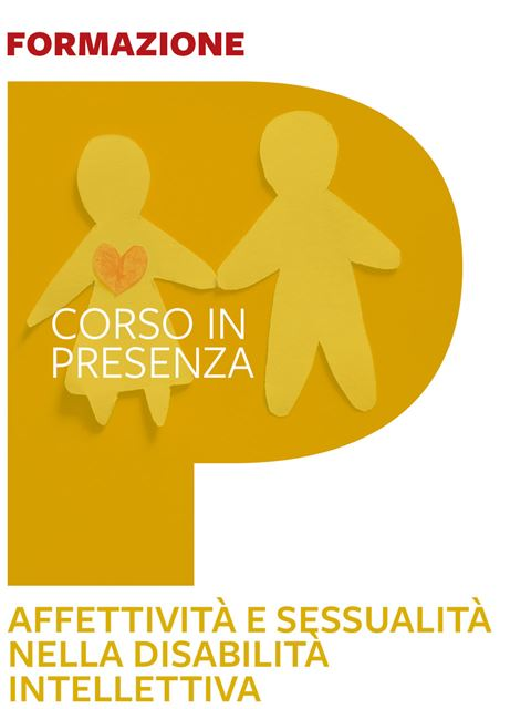 Affettività e sessualità nella disabilità intellettiva - Search-Formazione - Erickson