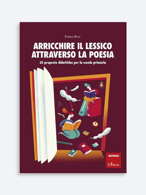 Arricchire il lessico attraverso la poesia - Libri di didattica, psicologia, temi sociali e narrativa - Erickson