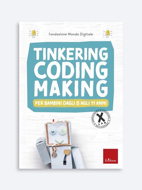 Tinkering coding making per bambini dagli 8 agli 11 anni - Educazione all'uso consapevole della rete e di internet