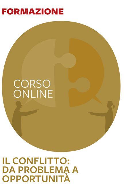 Il conflitto: da problema a opportunità - Corsi online - Erickson