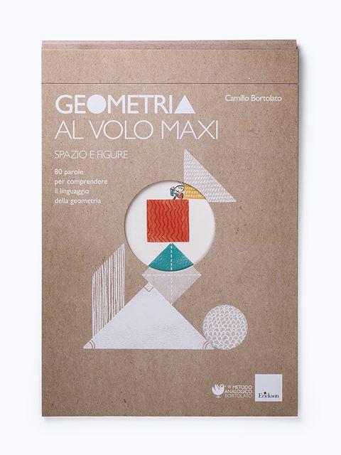 Geometria al volo MAXI - Spazio e figure - Strumenti - Erickson