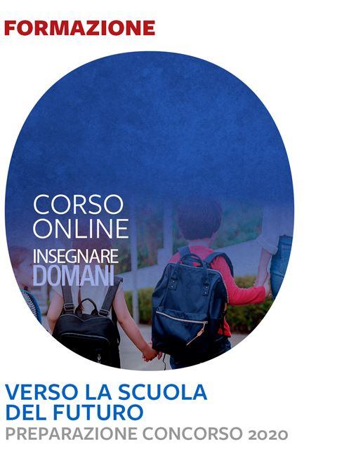 Verso la scuola del futuro - Preparazione ai concorsi 2020 - Insegnante Curricolare - Erickson