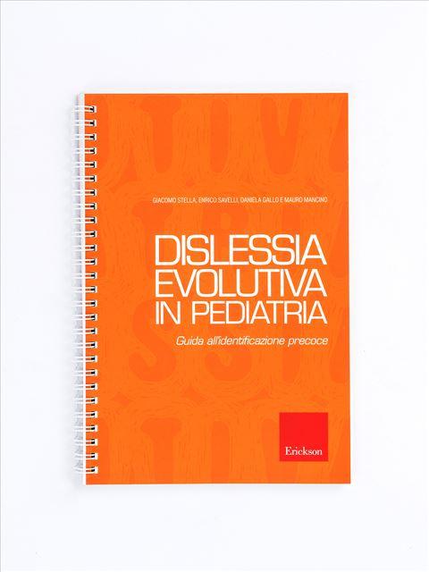 Dislessia evolutiva in pediatria - Dislessia in età adulta - Libri - Erickson