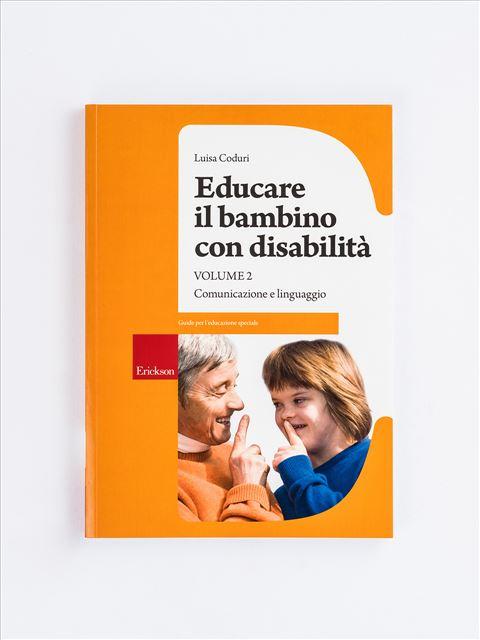 Educare il bambino con disabilità - Volume 2 - Disabilità intellettiva - Erickson