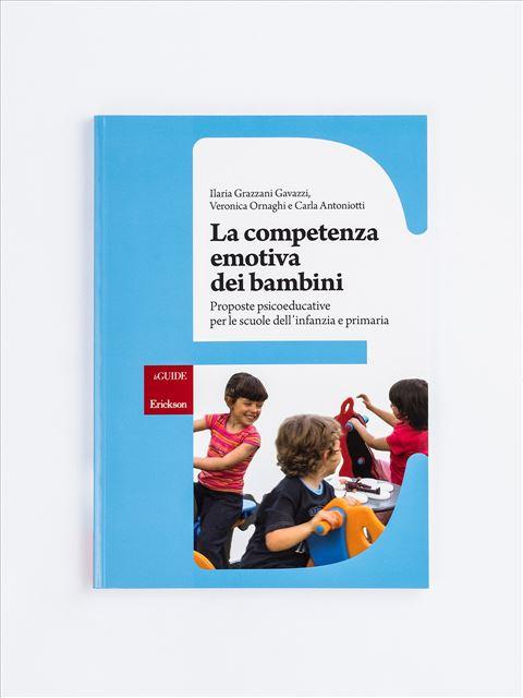 La competenza emotiva dei bambini - Psicologia scolastica e dell'educazione - Erickson
