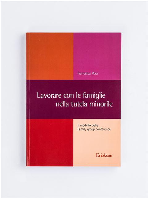 Lavorare con le famiglie nella tutela minorile - Libri - Erickson