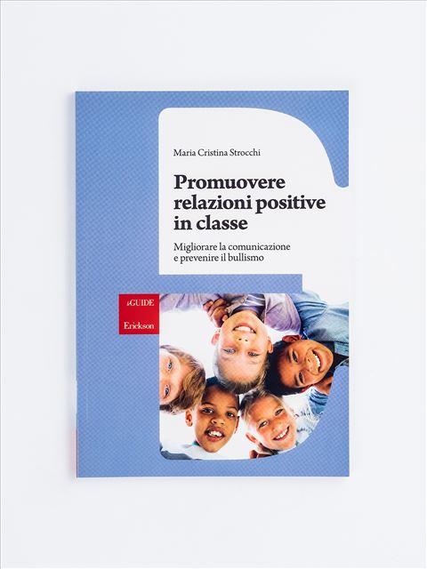 Promuovere relazioni positive in classe - Relazioni - Erickson