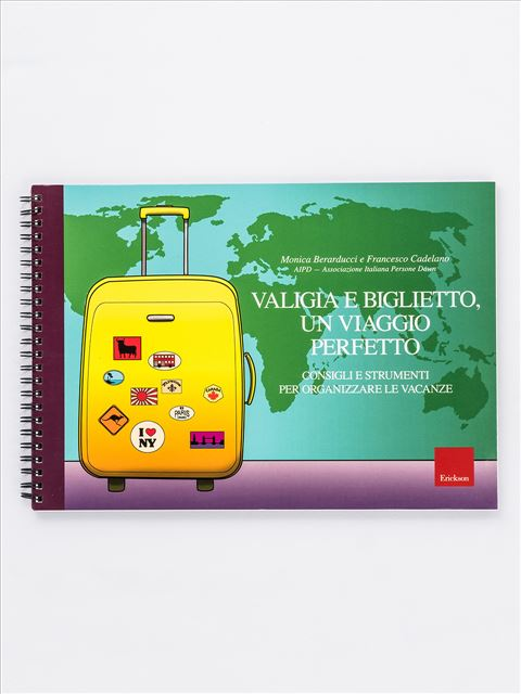 Valigia e biglietto, un viaggio perfetto - Libri di didattica, psicologia, temi sociali e narrativa - Erickson