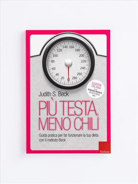 Più testa, meno chili - Self-help: libri sull'auto aiuto - Erickson