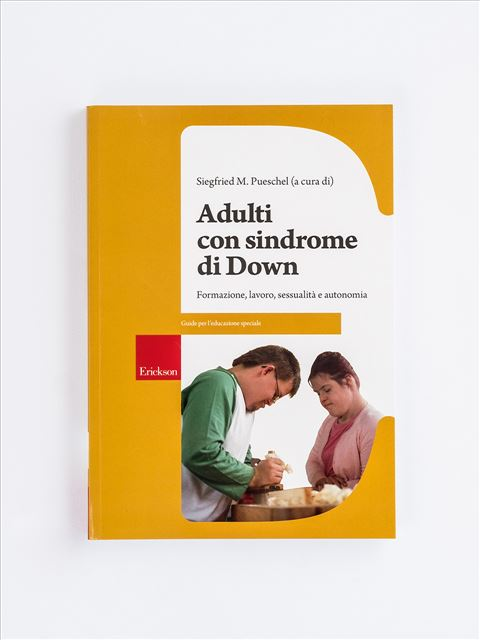 Adulti con sindrome di Down - Disabilità intellettiva - Erickson
