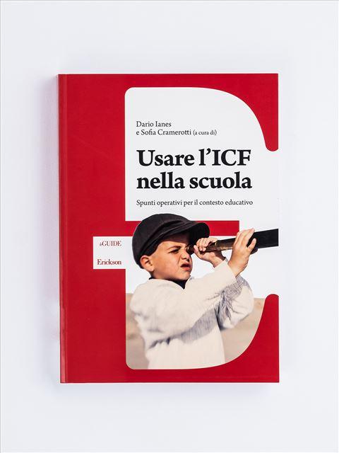 Usare l'ICF nella scuola - ICF-CY entra nel PEI - Erickson