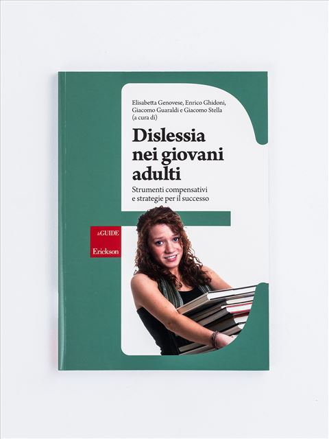 Dislessia nei giovani adulti - Superare i test di ammissione - Libri - Erickson