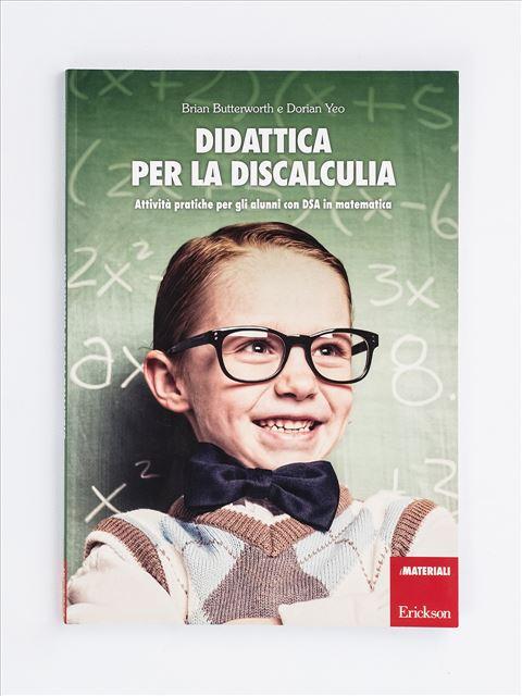 Didattica per la discalculia - Cosa funziona realmente nella didattica speciale e - Libri - Erickson