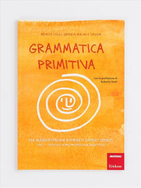 Grammatica primitiva - Volume 1 - App e software per Scuola, Autismo, Dislessia e DSA - Erickson