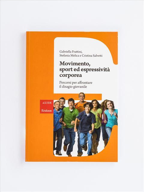 Movimento, sport ed espressività corporea - Motricità Globale - Erickson