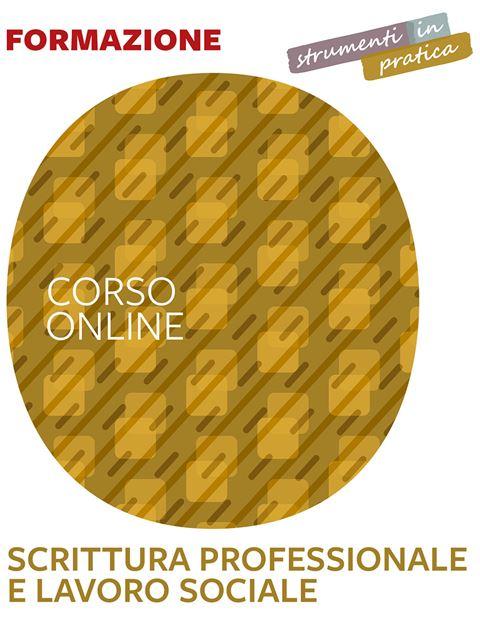 Scrittura professionale e lavoro sociale - Strumenti in pratica - Assistente sociale - Erickson
