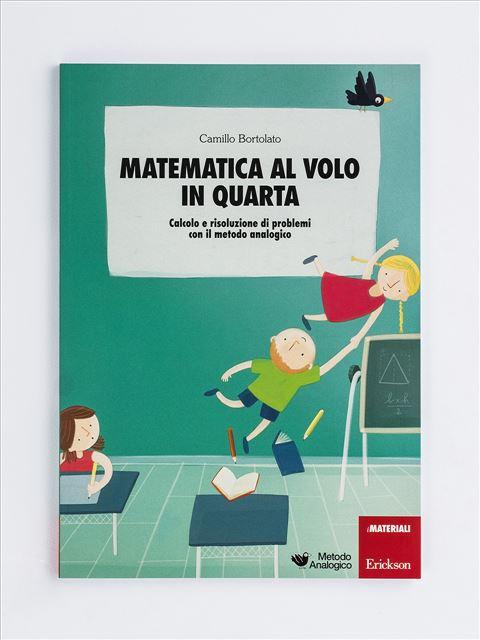 Matematica al volo in quarta Libro - Erickson Eshop