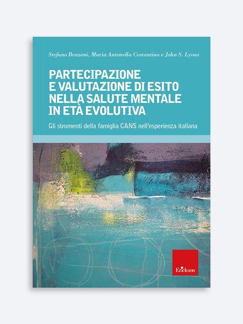 Partecipazione e valutazione di esito nella salute mentale in età evolutiva - Libri di didattica, psicologia, temi sociali e narrativa - Erickson
