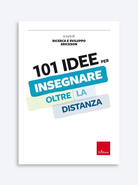 101 idee per INSEGNARE oltre la distanza - Search - Erickson