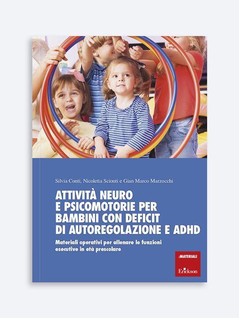 Attività neuro e psicomotorie per bambini con deficit di autoregolazione e ADHD - Libri di didattica, psicologia, temi sociali e narrativa - Erickson