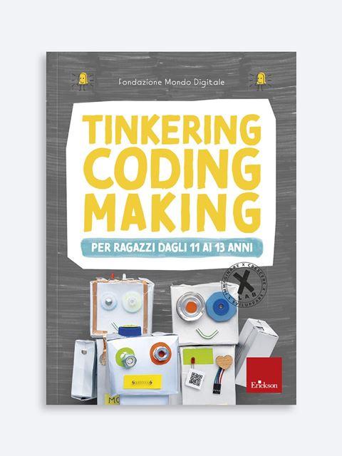 Tinkering coding making per ragazzi dagli 11 ai 13 anni - Educazione all'uso consapevole della rete e di internet