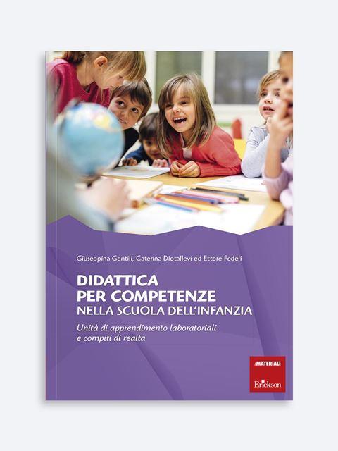 Didattica per competenze nella scuola dell'infanzia - I 7 elementi della didattica innovativa - Erickson
