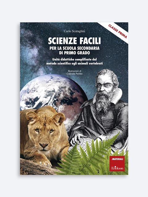Scienze facili per la scuola secondaria di primo grado - Classe prima - BES (Bisogni Educativi Speciali): libri, corsi e guide - Erickson