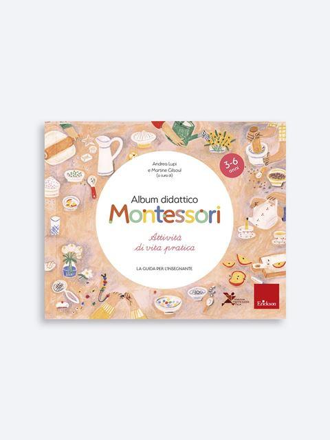 Album didattico Montessori - Attività di vita pratica - Metodologie - Erickson