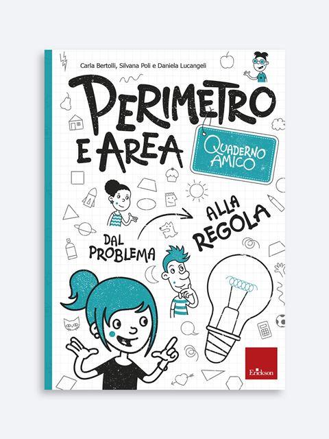 Quaderno amico - Perimetro e area - Libri per insegnanti e alunni della Scuola Secondaria di Secondo Grado