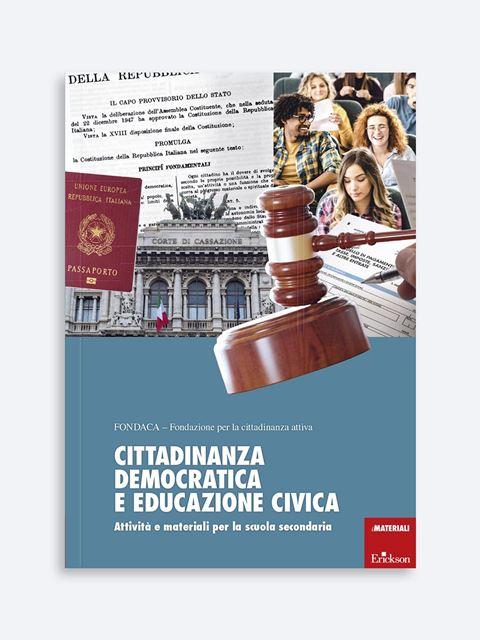 Cittadinanza democratica e educazione civica - Novità Erickson: tutte le ultime pubblicazioni sempre aggiornate