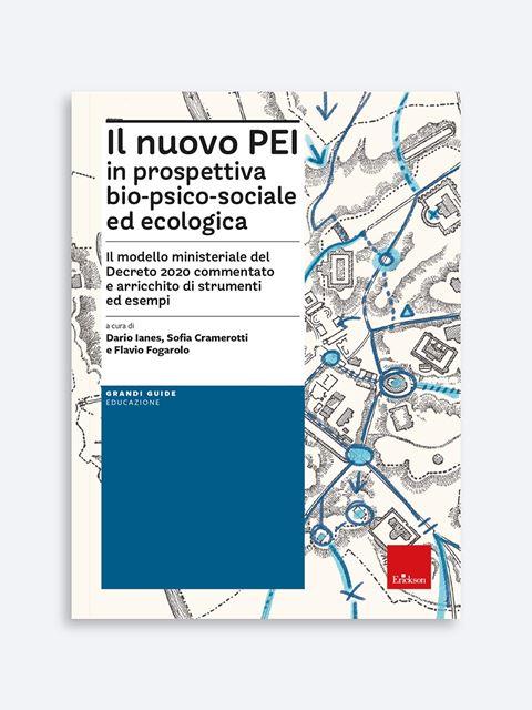 Il nuovo PEI in prospettiva bio-psico-sociale ed ecologica - Search - Erickson