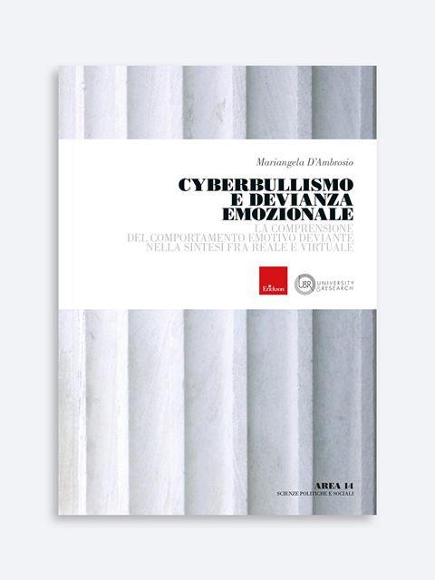 Cyberbullismo e devianza emozionale - Psicologia scolastica e dell'educazione - Erickson