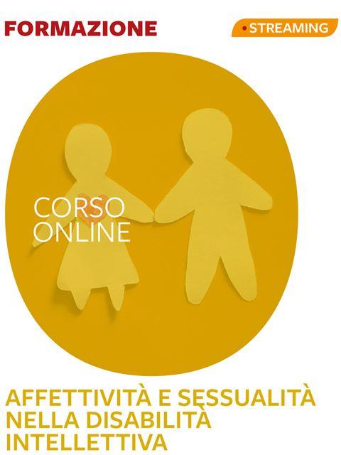 Affettività e sessualità nella disabilità intellettiva - Formazione per docenti, educatori, assistenti sociali, psicologi - Erickson