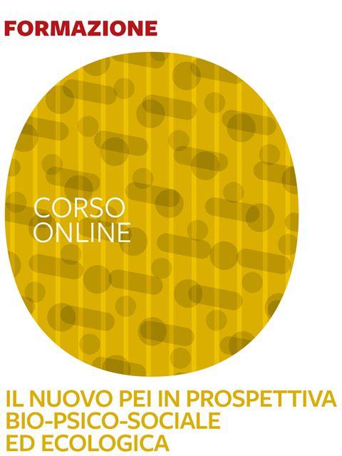 Il Nuovo PEI in prospettiva bio-psico-sociale ed ecologica - corso - Search-Formazione - Erickson