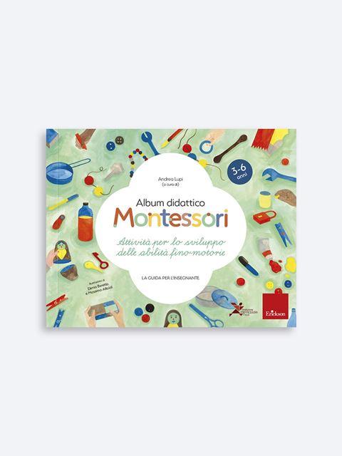 Album didattico Montessori - Attività per lo sviluppo delle abilità fino-motorie - Metodologie - Erickson