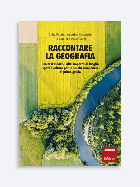 Raccontare la geografia - Libri per la Scuola Secondaria di Primo Grado per insegnanti e alunni