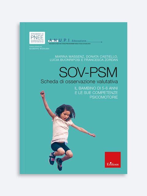 SOV-PSM - Scheda di osservazione valutativa - Psicomotricità per bambini: libri e corsi di formazione - Erickson