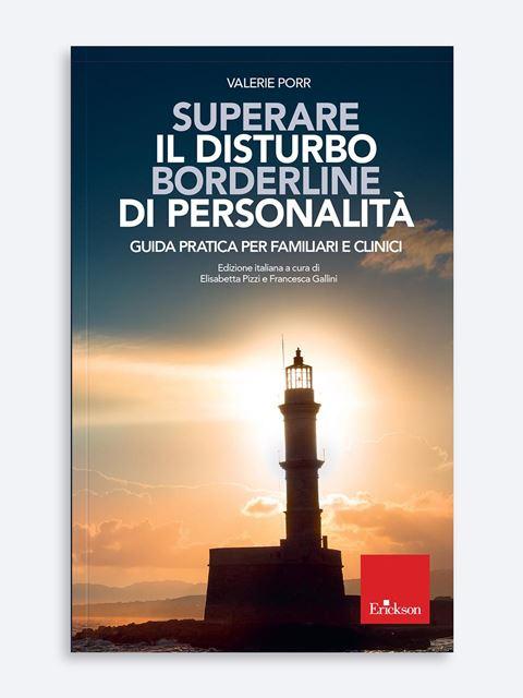 Superare il Disturbo Borderline di Personalità - Libri di didattica, psicologia, temi sociali e narrativa - Erickson
