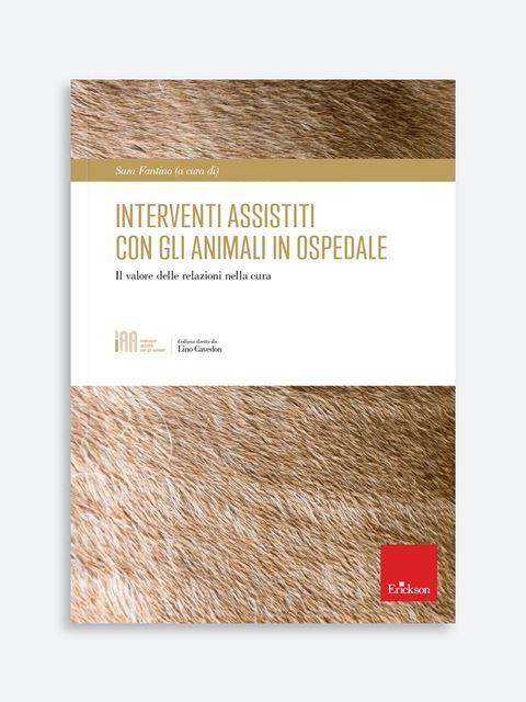 Interventi Assistiti con gli animali in ospedale - Interventi Assistiti con gli Animali - Erickson